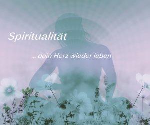 spiritualität-dein-herz-wieder-leben